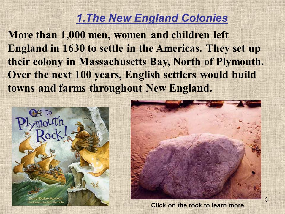 1.The New England Colonies Click on the rock to learn more.
