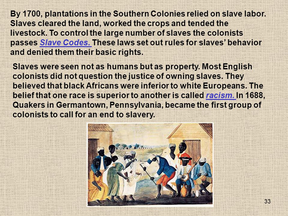 By 1700, plantations in the Southern Colonies relied on slave labor