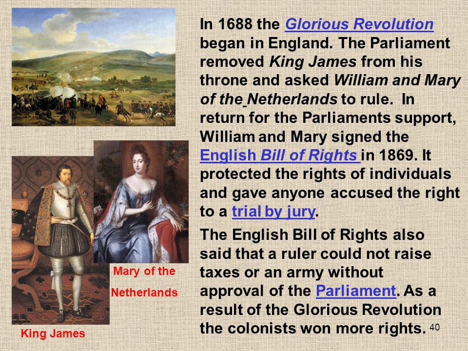 In 1688 the Glorious Revolution began in England