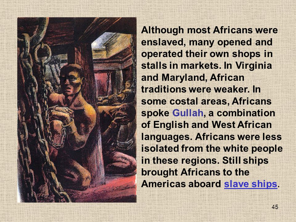 Although most Africans were enslaved, many opened and operated their own shops in stalls in markets.