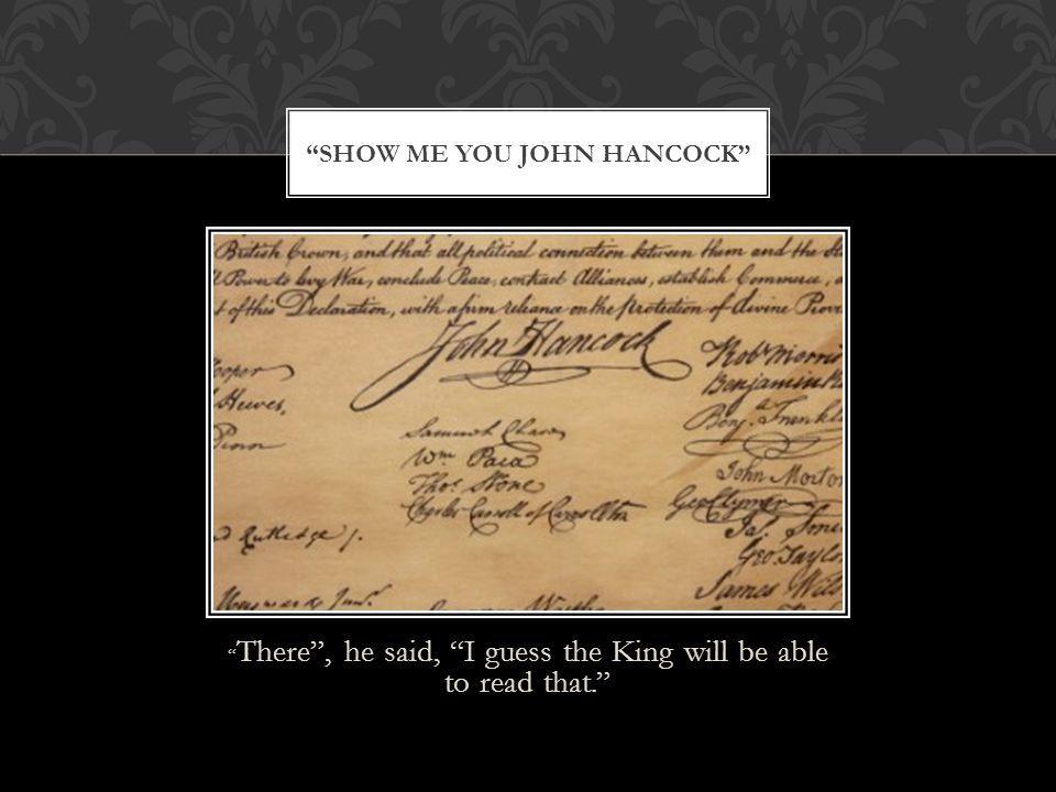 Show me you john hancock