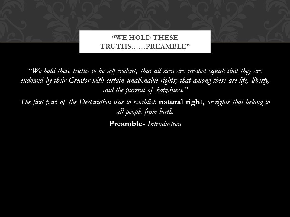 We Hold these truths……Preamble