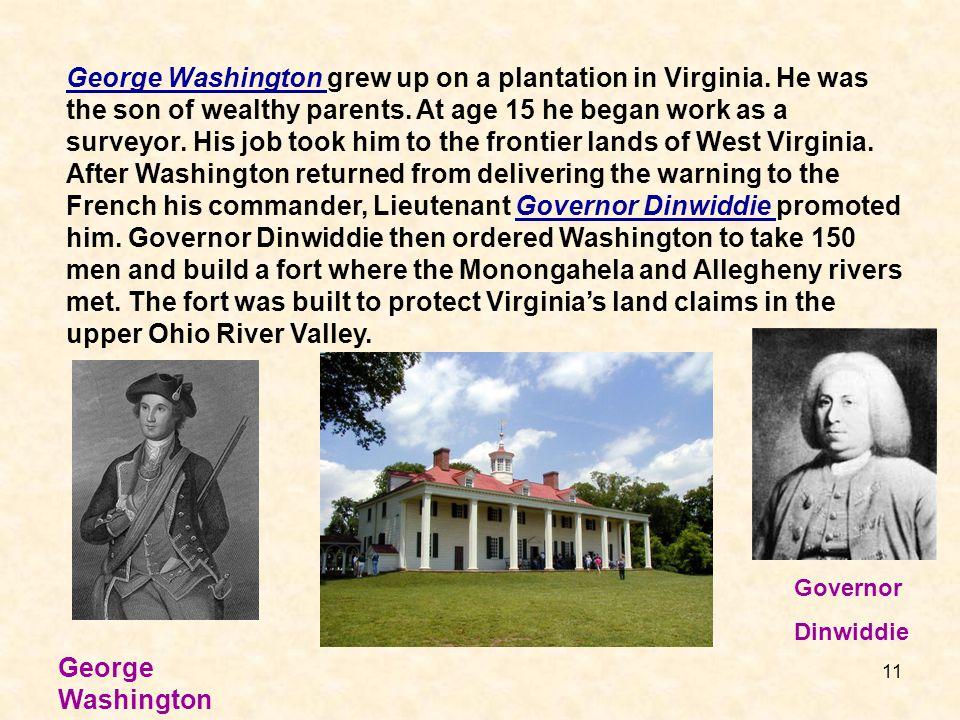 George Washington grew up on a plantation in Virginia