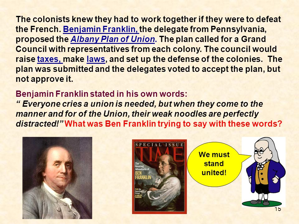 Benjamin Franklin stated in his own words: