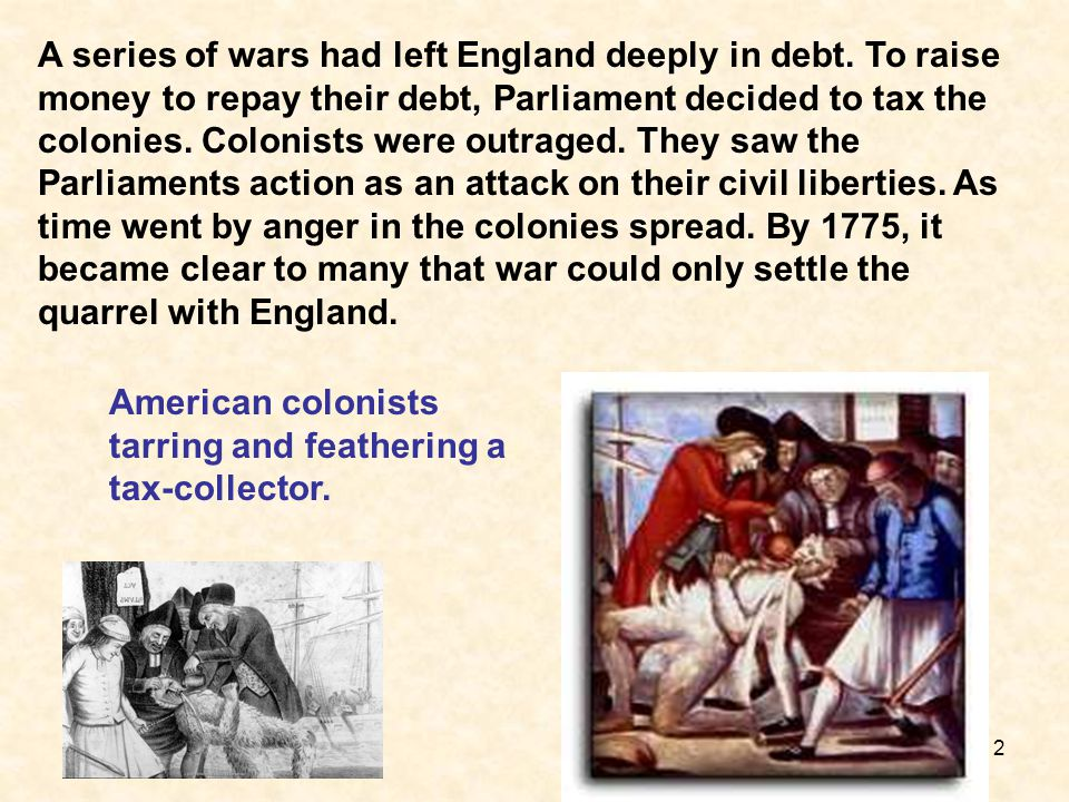 A series of wars had left England deeply in debt