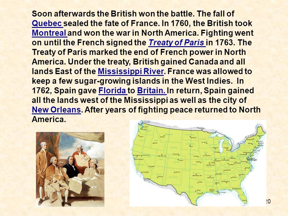 Soon afterwards the British won the battle