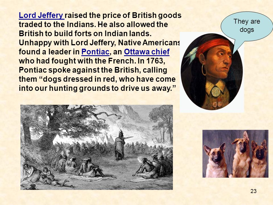 Lord Jeffery raised the price of British goods traded to the Indians