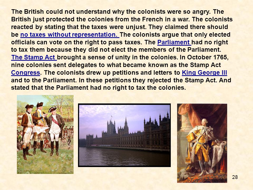 The British could not understand why the colonists were so angry