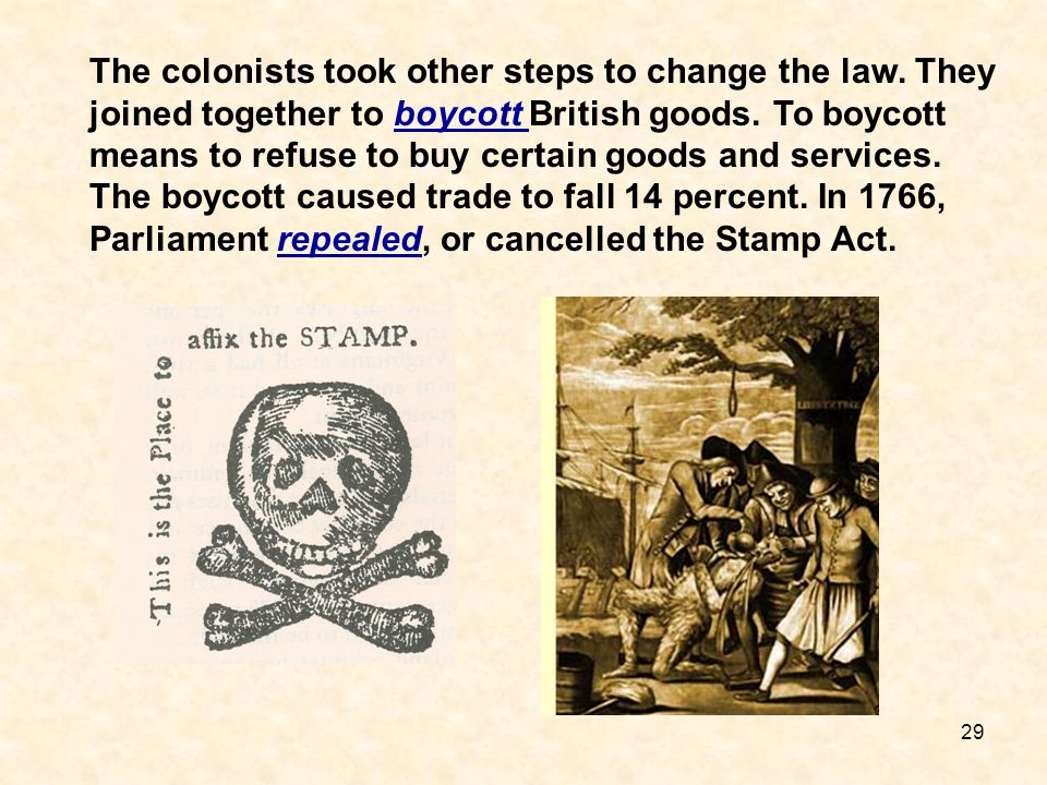 The colonists took other steps to change the law