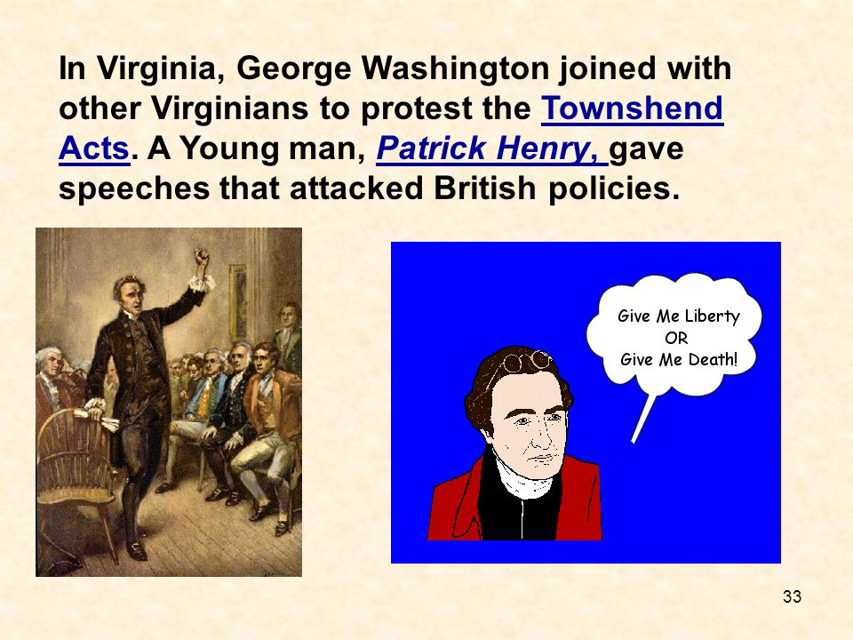 In Virginia, George Washington joined with other Virginians to protest the Townshend Acts.