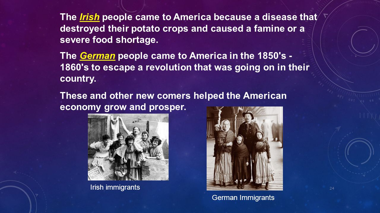 The Irish people came to America because a disease that destroyed their potato crops and caused a famine or a severe food shortage.