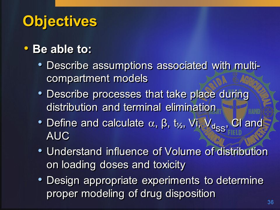 Objectives Be able to: Describe assumptions associated with multi-compartment models.