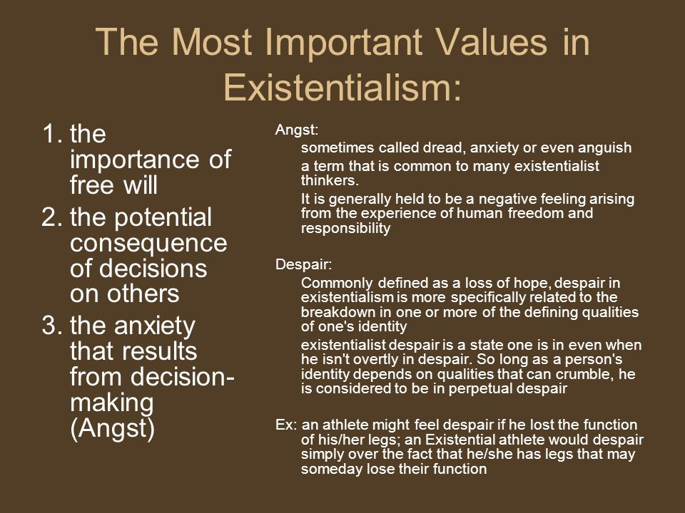 The Most Important Values in Existentialism: