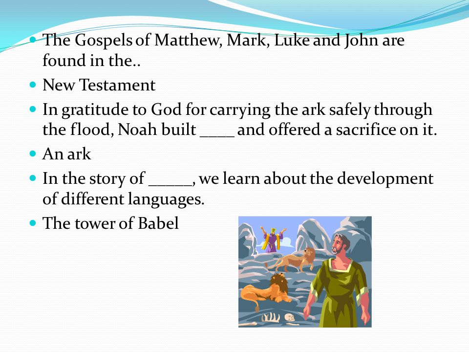 The Gospels of Matthew, Mark, Luke and John are found in the..