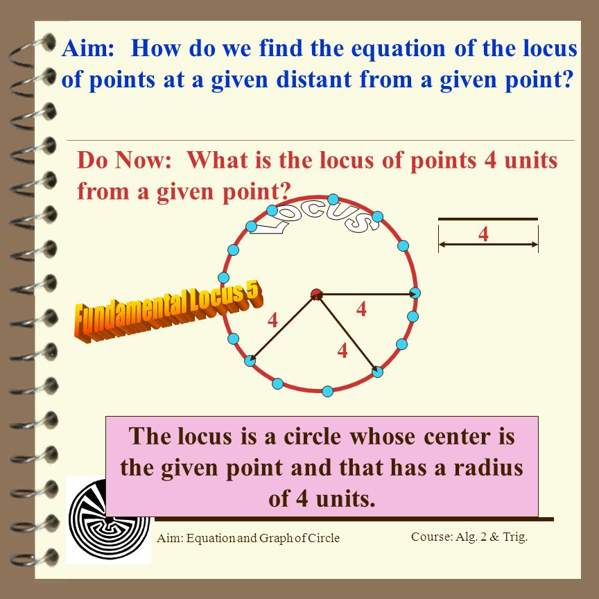 Do Now: What is the locus of points 4 units from a given point