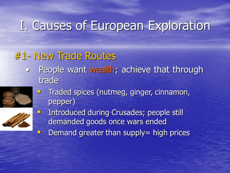 I. Causes of European Exploration
