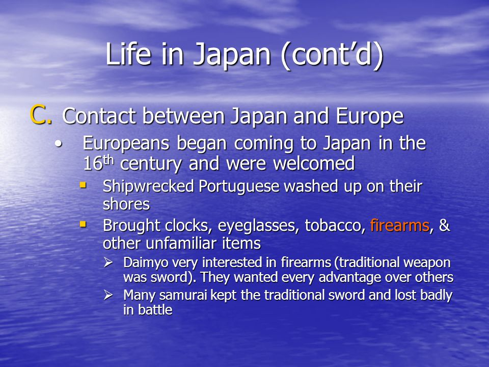 Life in Japan (cont'd) Contact between Japan and Europe