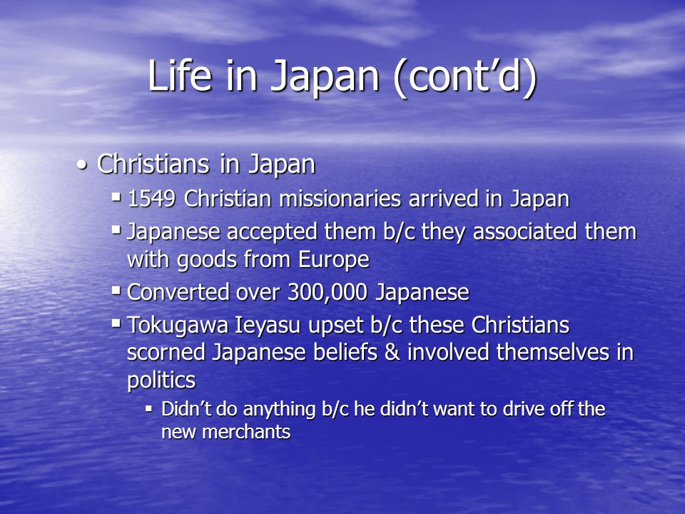Life in Japan (cont'd) Christians in Japan