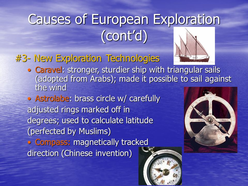 Causes of European Exploration (cont'd)