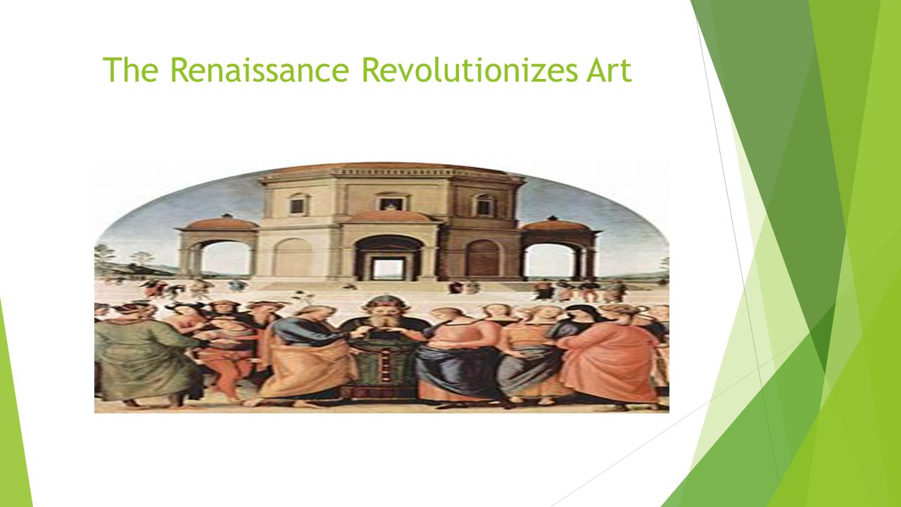 The Renaissance Revolutionizes Art