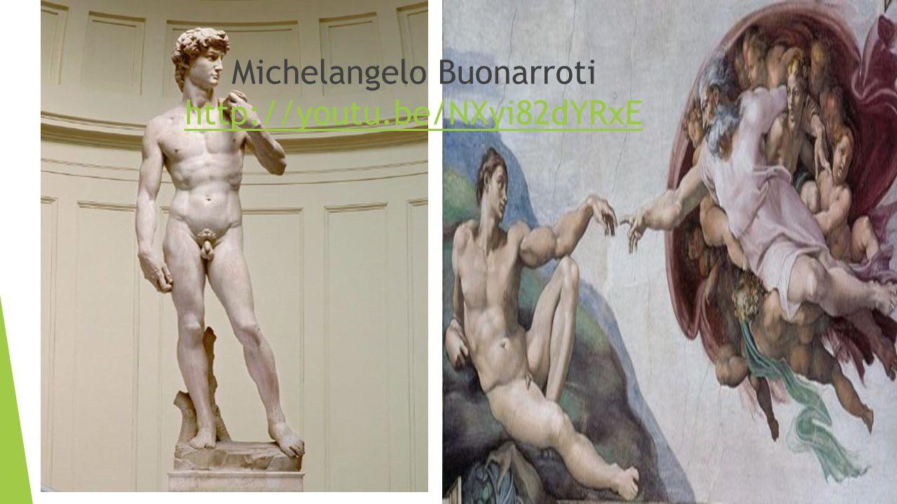 Michelangelo Buonarroti http://youtu.be/NXyi82dYRxE