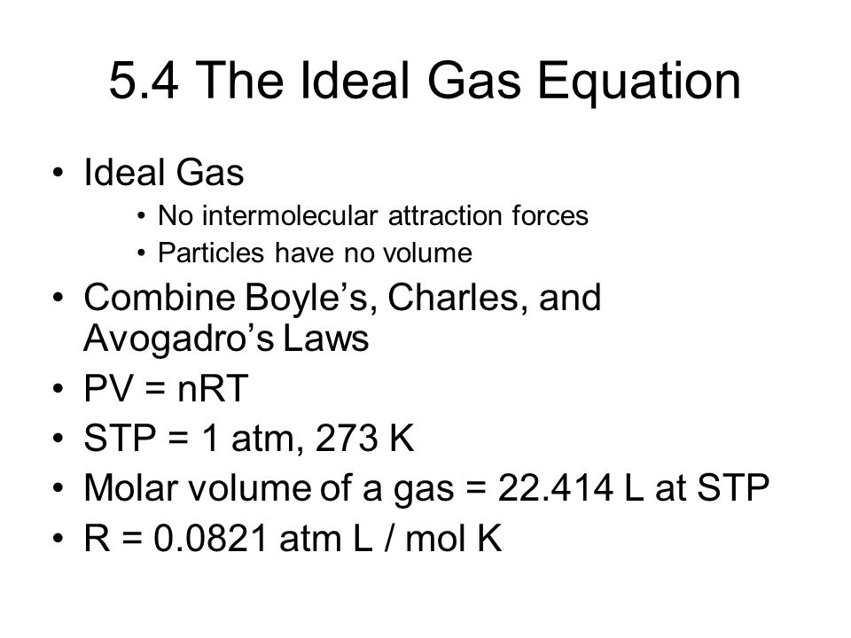 5.4 The Ideal Gas Equation Ideal Gas