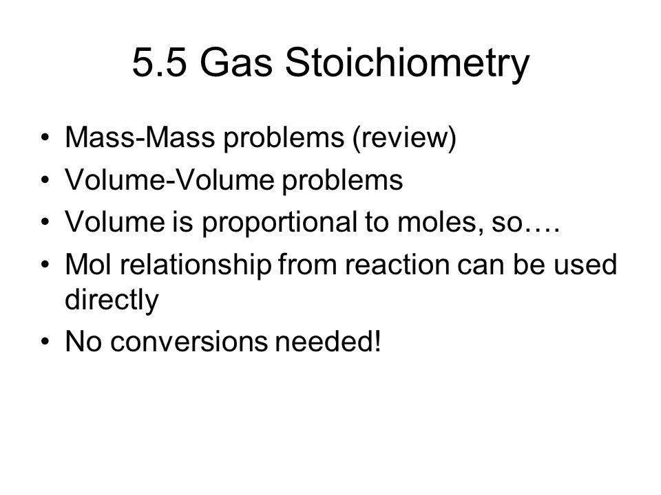 5.5 Gas Stoichiometry Mass-Mass problems (review)