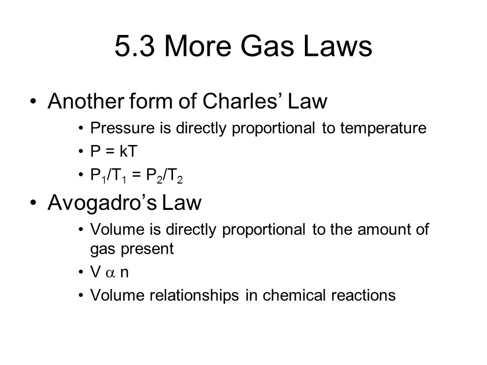 5.3 More Gas Laws Another form of Charles' Law Avogadro's Law