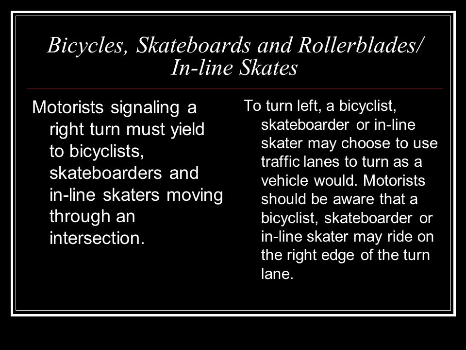 Bicycles, Skateboards and Rollerblades/ In-line Skates