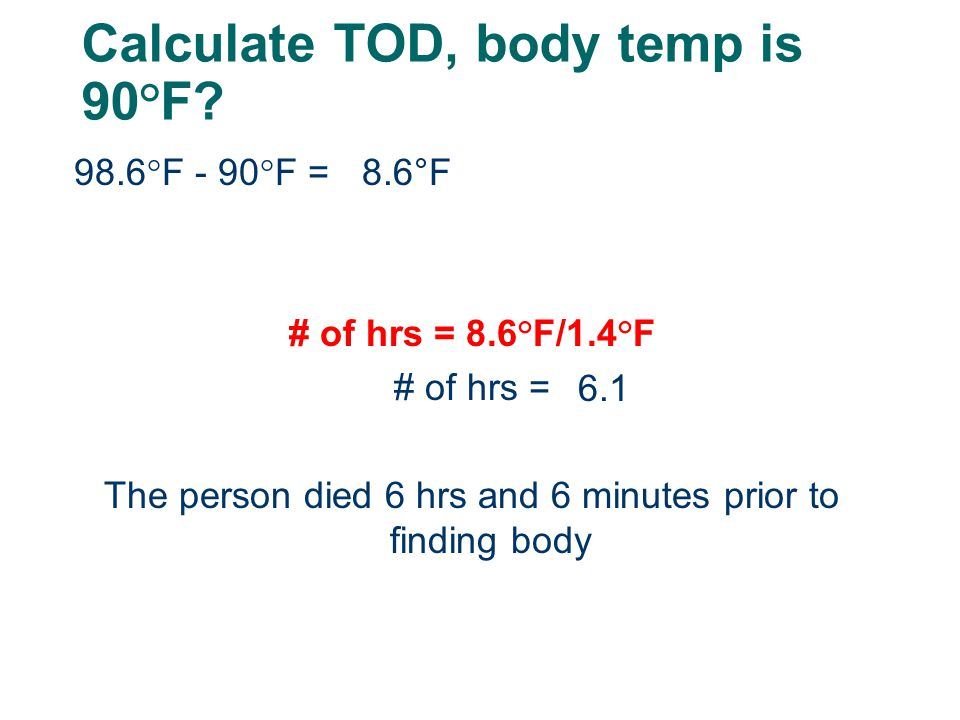 Calculate TOD, body temp is 90°F