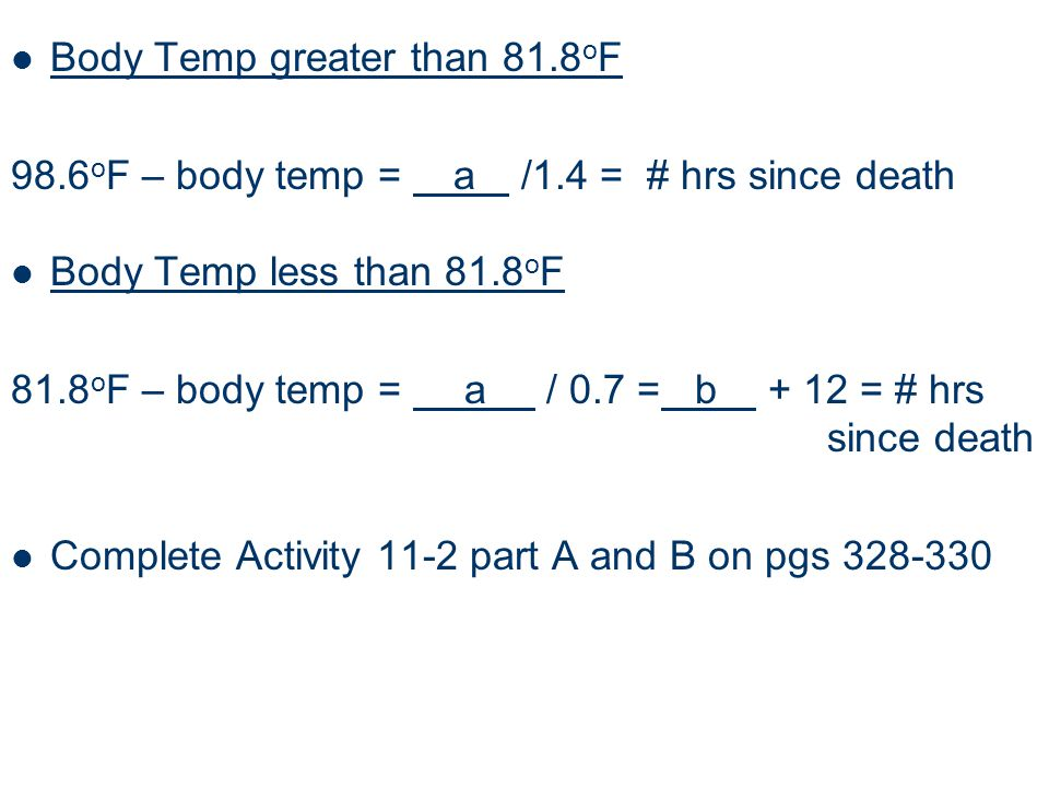 Body Temp greater than 81.8oF