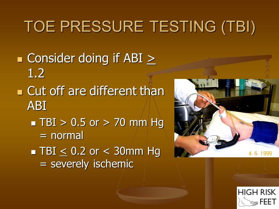 TOE PRESSURE TESTING (TBI)
