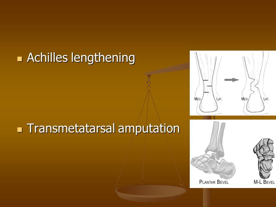 Achilles lengthening Transmetatarsal amputation