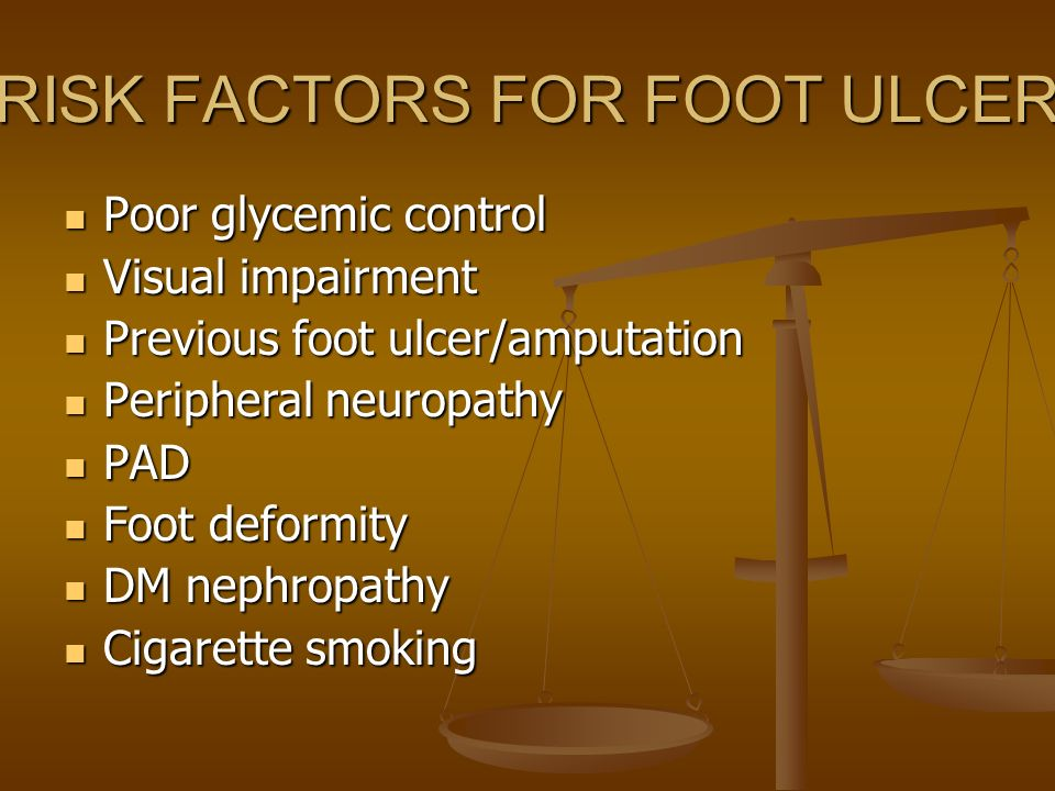 RISK FACTORS FOR FOOT ULCER