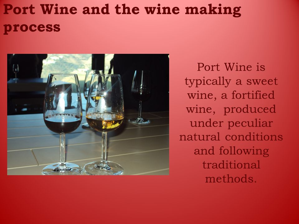 Port Wine and the wine making process