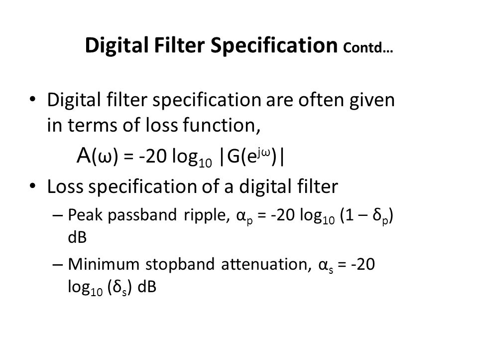 Digital Filter Specification Contd…