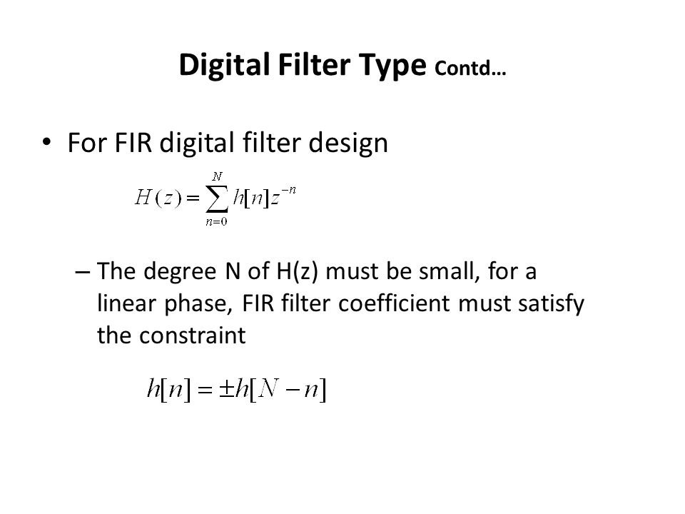 Digital Filter Type Contd…