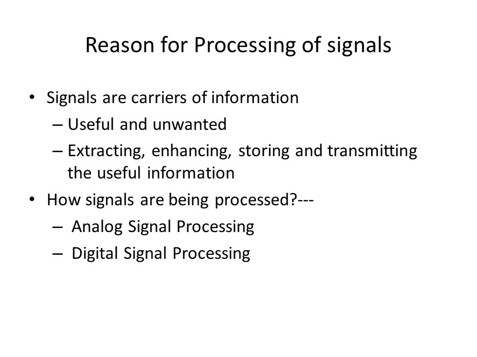 Reason for Processing of signals