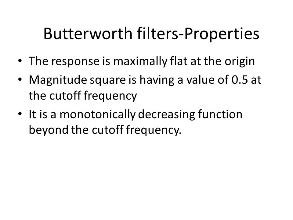 Butterworth filters-Properties
