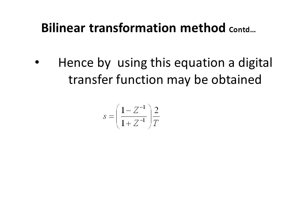 Bilinear transformation method Contd…