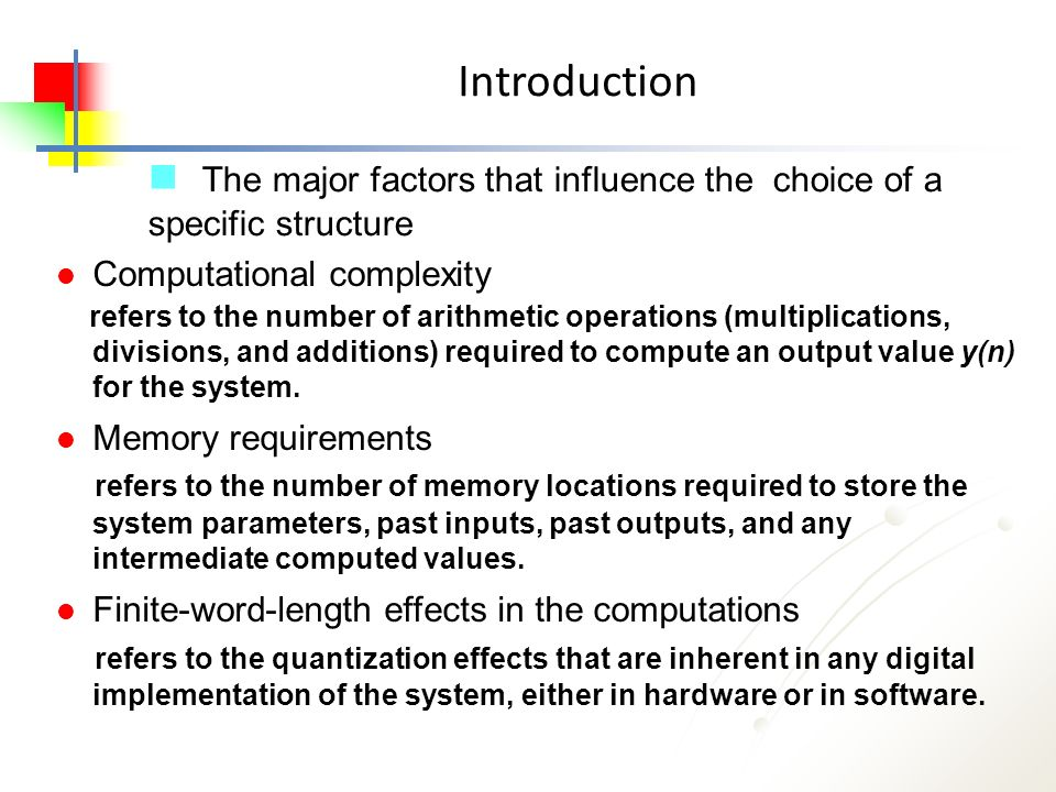 Introduction The major factors that influence the choice of a specific structure. Computational complexity.