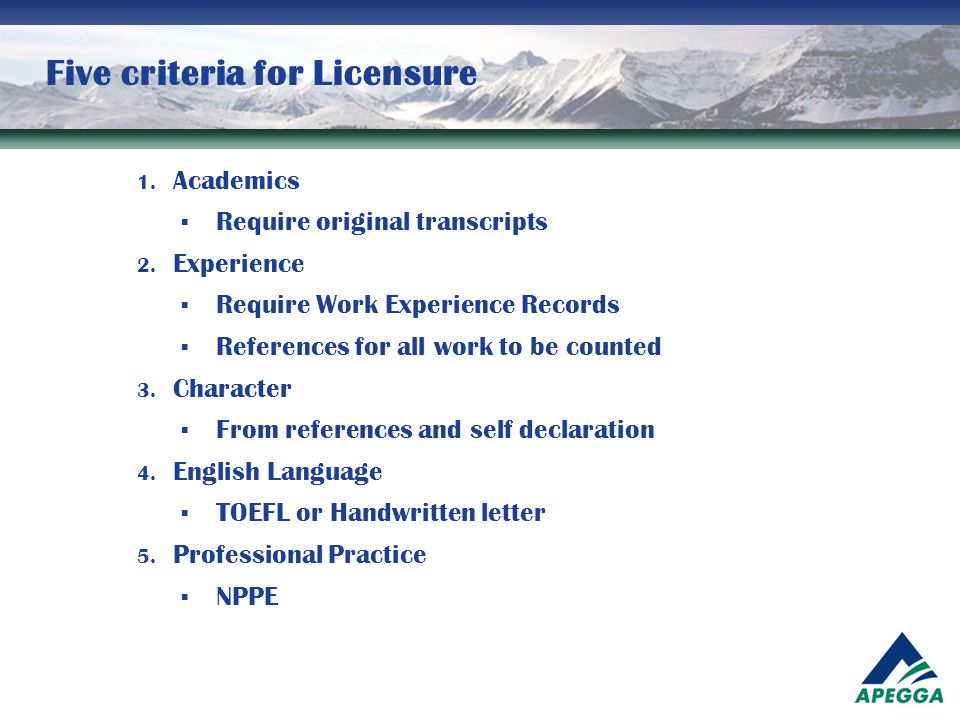 Five criteria for Licensure
