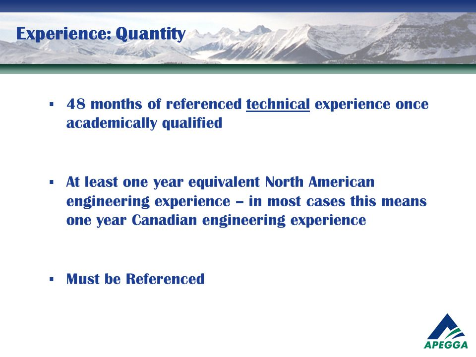 Experience: Quantity 48 months of referenced technical experience once academically qualified.