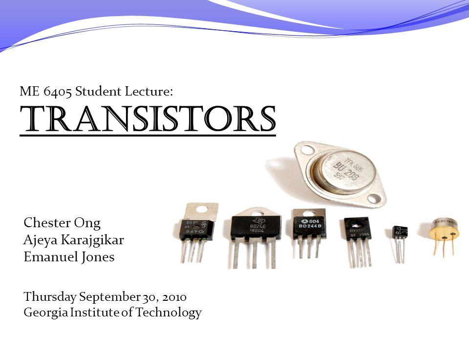 ME 6405 Student Lecture: Transistors