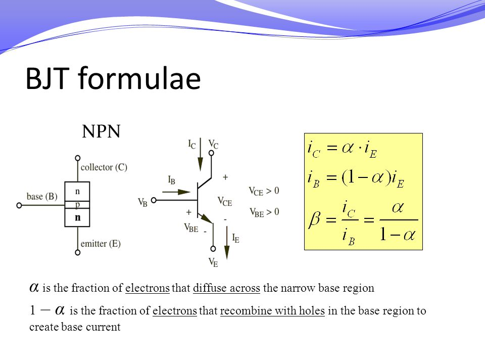 BJT formulae NPN. α is the fraction of electrons that diffuse across the narrow base region.