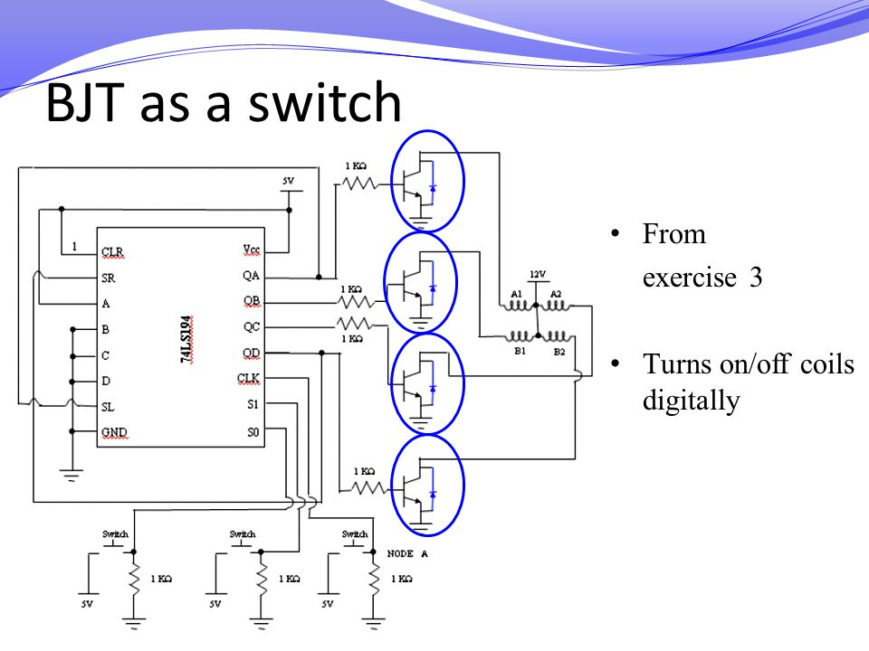 BJT as a switch From exercise 3 Turns on/off coils digitally