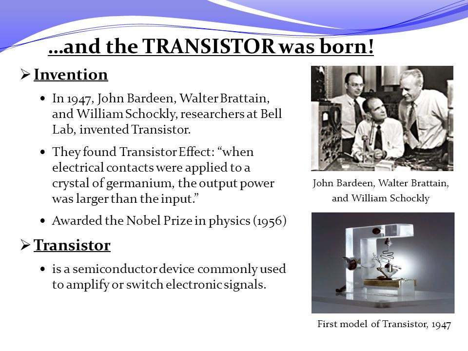…and the TRANSISTOR was born!
