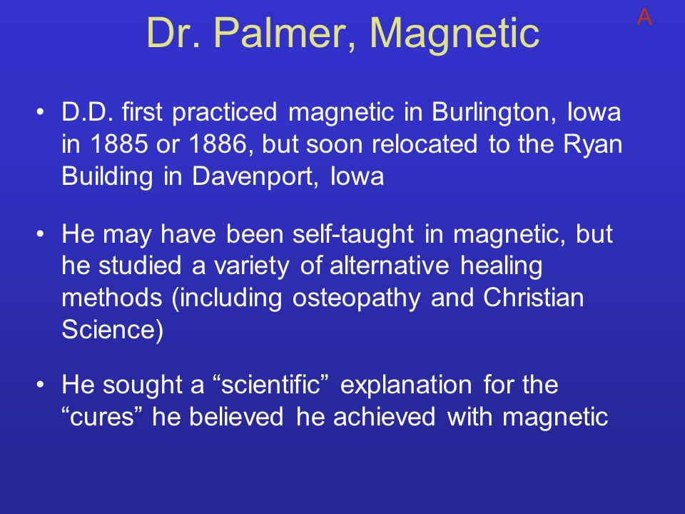 Dr. Palmer, Magnetic A.