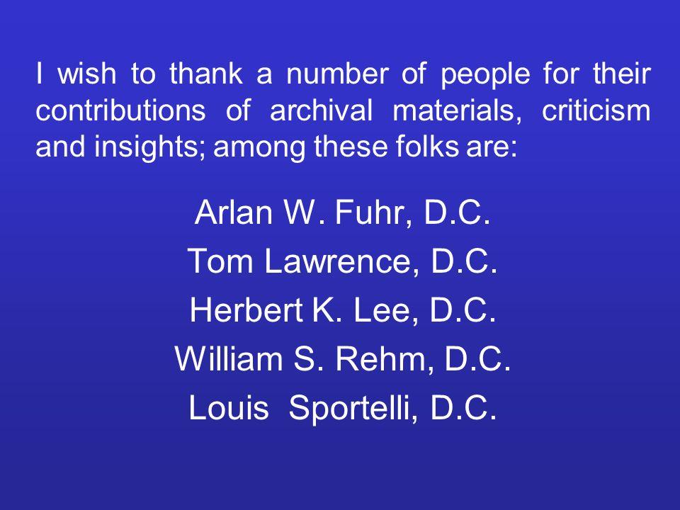 Arlan W. Fuhr, D.C. Tom Lawrence, D.C. Herbert K. Lee, D.C.