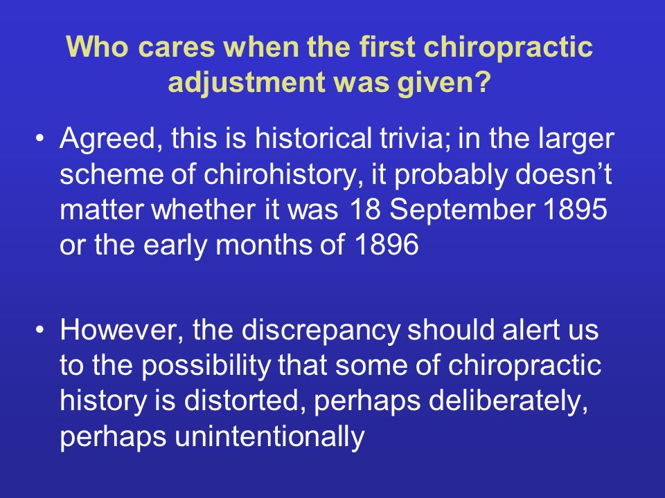 Who cares when the first chiropractic adjustment was given